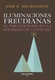 osé Milmaniene, Iluminaciones freudianas, el psicoanálisis en la sociedad de consum