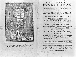 In 1744, John Newbery published A Little Pretty Pocket-Book