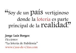 borges_soy-de-un-pais-vertiginoso-donde-la-loteria